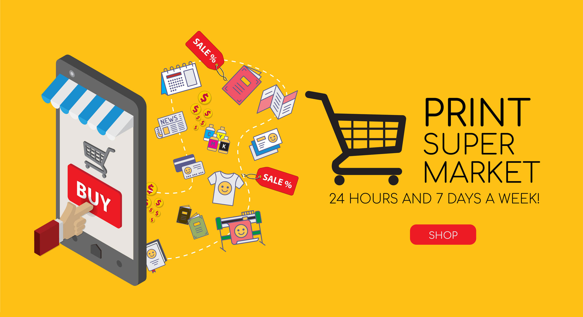 Print Super Market 24 Hours and 7 Days a week!